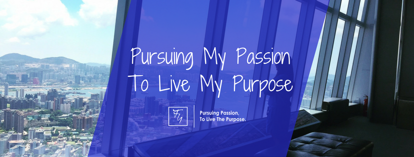 On Pursuing Passion to Live the Purpose