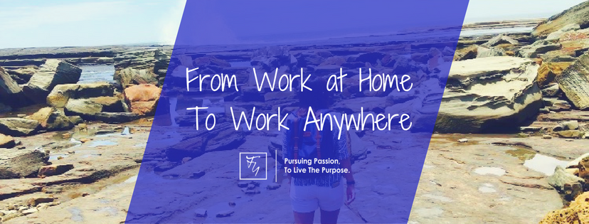 From Work At Home to Work Anywhere